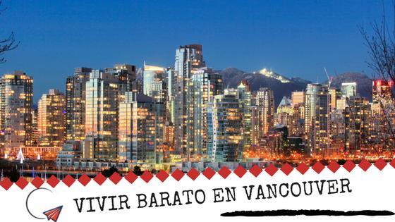 Vivir Barato En Vancouver