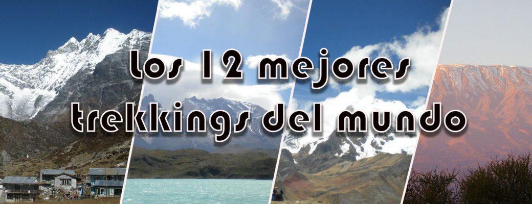 Los 12 Mejores Trekkings Del Mundo.